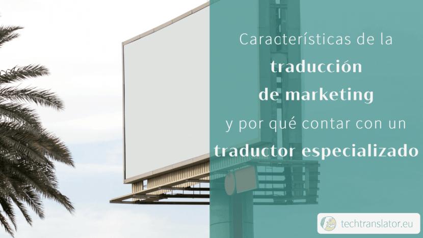 Características de la traducción de marketing y por qué contar con un traductor especializado